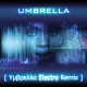Rihanna feat. Jay-Z ― Umbrella (Υμβρελλα Electro Remix) (Dub)